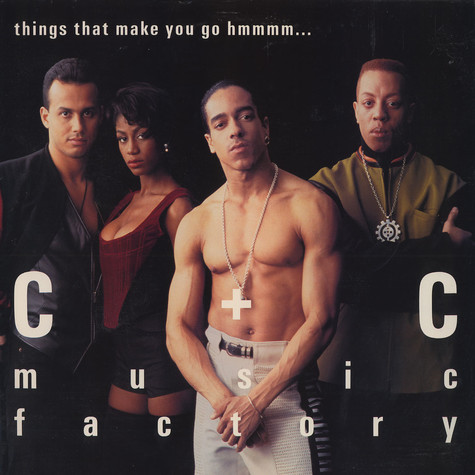 C + C Music Factory - Things That Make You Go Hmmmm... feat. Freedom Williams