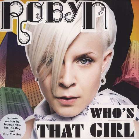 Robyn - Who's that girl remixes