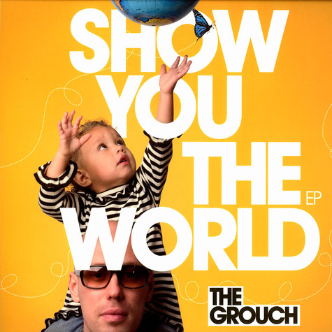 Grouch, The - Show You The World EP
