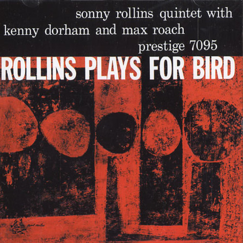 Sonny Rollins Quintet - Rollins plays for Bird