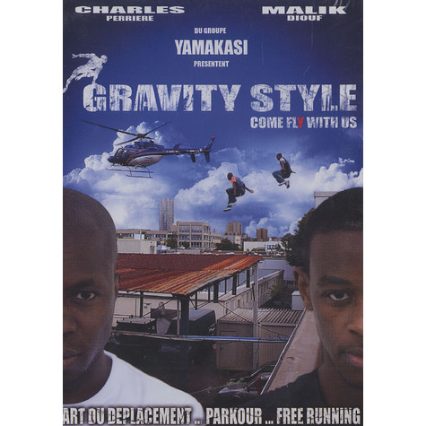 Charles Perriere & Malik Dioug of Yamakasi present - Gravity style - come fly with us