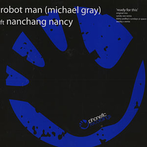 Robot Man (Michael Gray) - Ready for this feat. Nanchang Nancy
