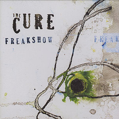 Cure, The - Freakshow