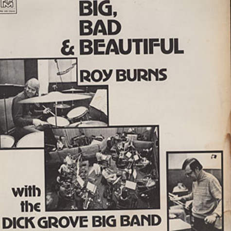 Roy Burns with the Dick Groove Big Band - Big, bad & beautiful
