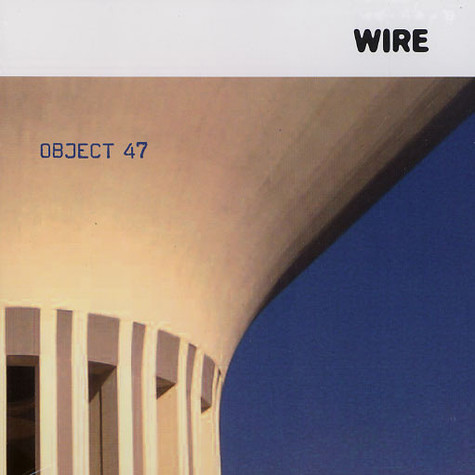 Wire - Object 47