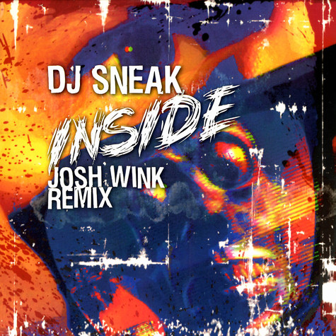 DJ Sneak - Inside Josh Wink remix