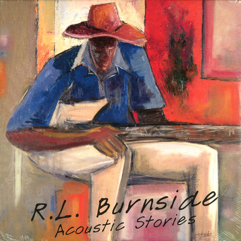 R.L. Burnside - Acoustic stories