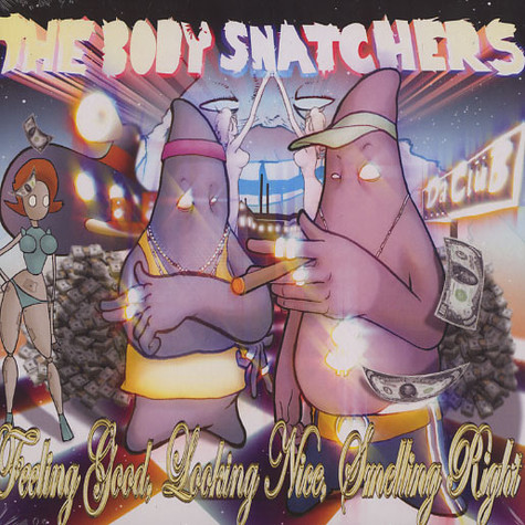 Body Snatchers, The - Feeling good, looking nice, smelling right