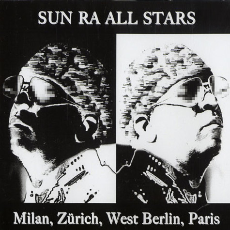 Sun Ra All Stars - Milan, Zürich, West Berlin, Paris
