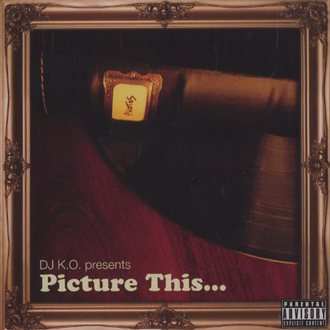 DJ K.O. presents - Picture this ...