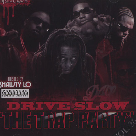 Shawty Lo - Drive slow - the trap party volume 26