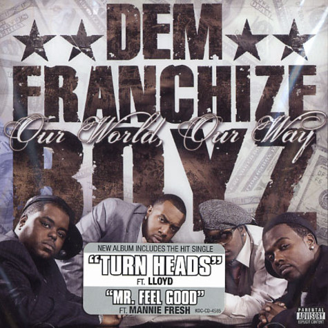 Dem Franchize Boyz - Our world, our way