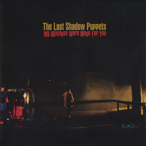Last Shadow Puppets, The - My mistakes were made for you part 1