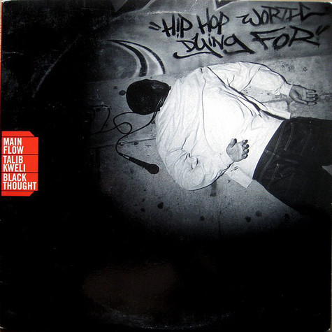 Main Flow, Talib Kweli & Black Thought - Hip Hop worth dying for