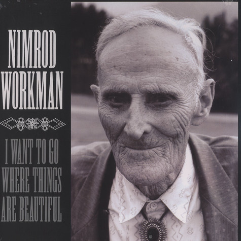 Nimrod Workman - I want to go where things are beautiful