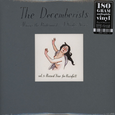 Decemberists, The - Always the bridesmaids: a singles series volume 3: Record year for rainfall
