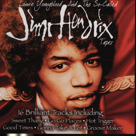 Jimi Hendrix - Lonnie Youngblood and the so-called Jimi Hendrix tapes