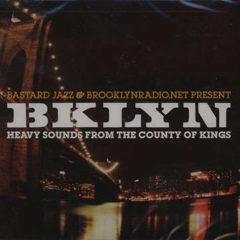 Bastard Jazz & Brooklynradio.net present - BKLYN - Heavy sounds from the County of Kings
