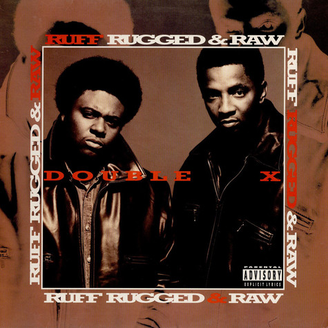 Double XX Posse - Ruff, Rugged & Raw
