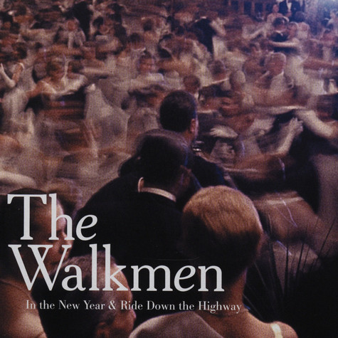 Walkmen, The - In the new year & ride down the highway