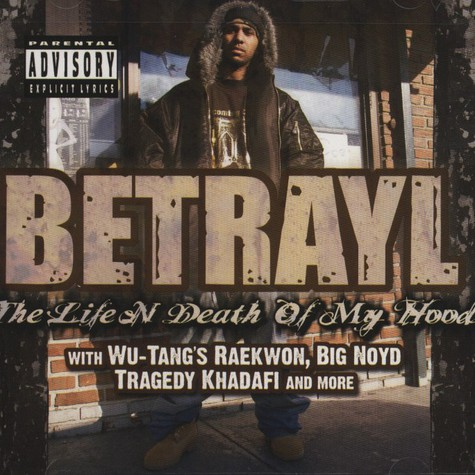 Betrayl  - The Life And Death Of My Hood