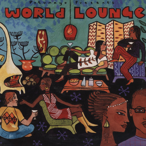 Putumayo presents - World lounge