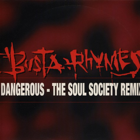 Busta Rhymes - Dangerous The Soul Society Remix