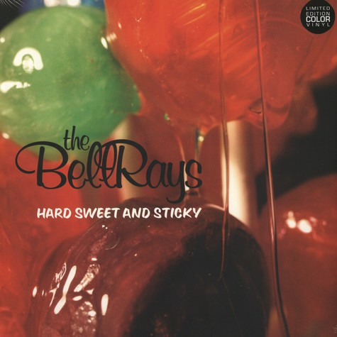 Bellrays, The - Hard, sweet and sticky