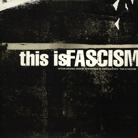 Consolidated - This Is Fascism