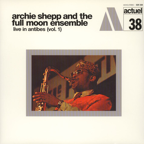 Archie Shepp & The Full Moon Ensemble - Live In Antibes Volume 1