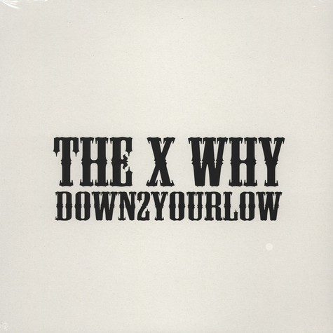 X And Why, The - Down2YourLow