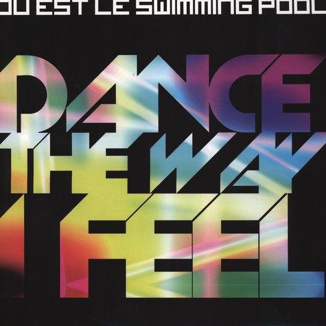 Ou Est Le Swimming Pool  - Dance The Way I Feel Armand Van Helden Remix