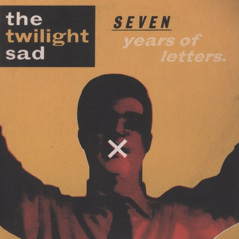 Twilight Sad, The  - Seven Years of Letters