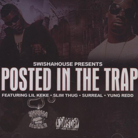 Swisha House Presents          - Posted In The Trap