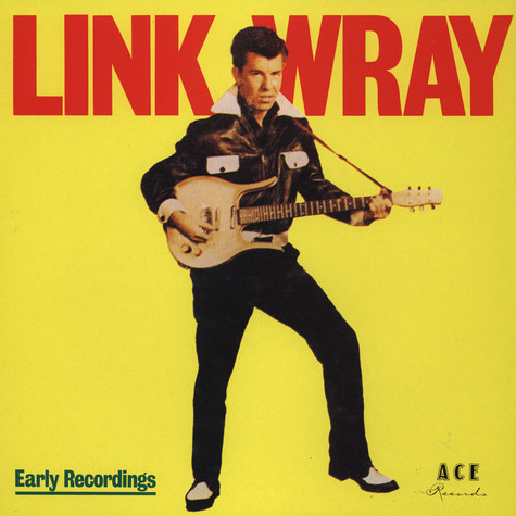Link Wray - Early Recordings