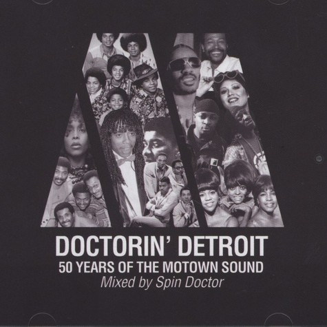 Spin Doctor - 50 Years Of Motown: Doctorin Detroit