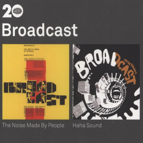 Broadcast - The Noise Made By People / Ha Ha Sound