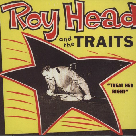 Roy Head And The Traits - Treat Her Right