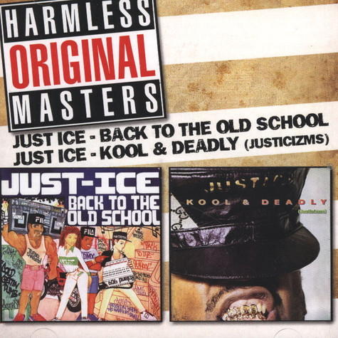 Just Ice - Back To The Old School / Kool & Deadly