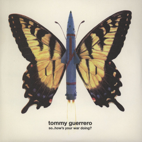 Tommy Guerrero - So... How's Your War Doing?