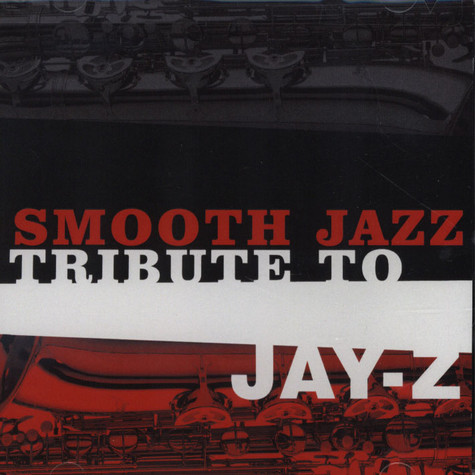 Jay-Z - Smooth Jazz Tribute To Jay-Z