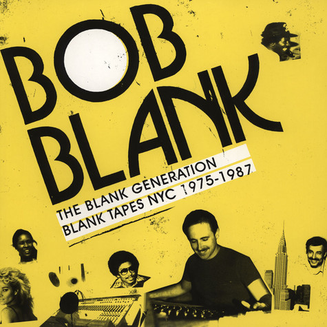 Bob Blank - The Blank Generation - Blank Tapes NYC 1975 - 1985