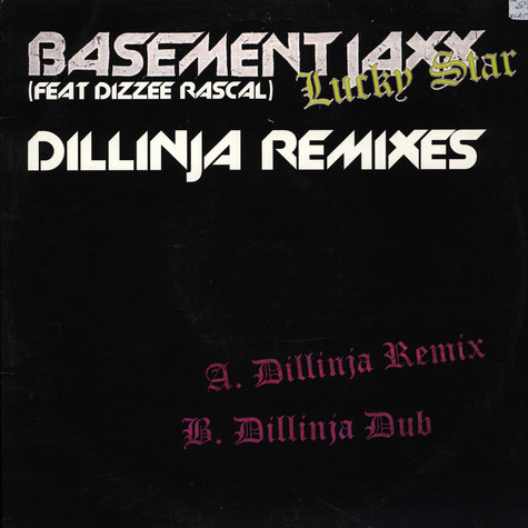 Basement Jaxx - Lucky Star feat. Dizzee Rascal Dillinja Remixes