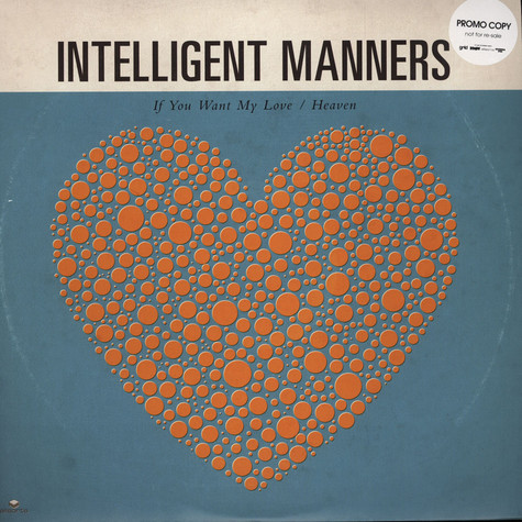 Intelligent Manners - If You Want My Love / Heaven
