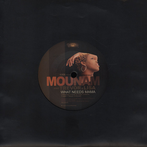 Mounam - What Needs Mama feat. Trevor & Lisa