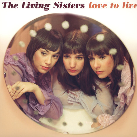 Living Sisters, The - Love To Live