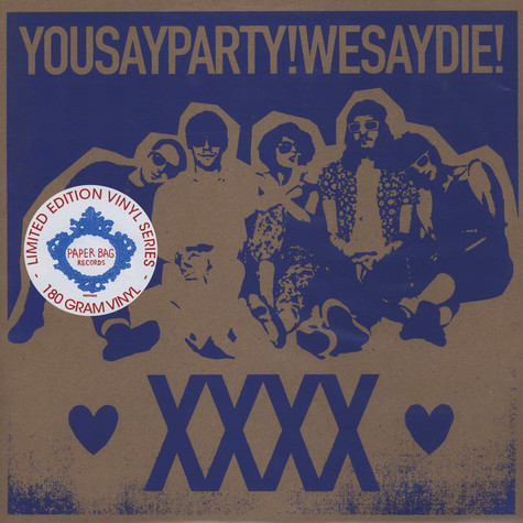 You Say Party! We Say Die! - XXXX