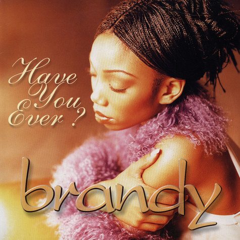 Brandy - Have You Ever ?