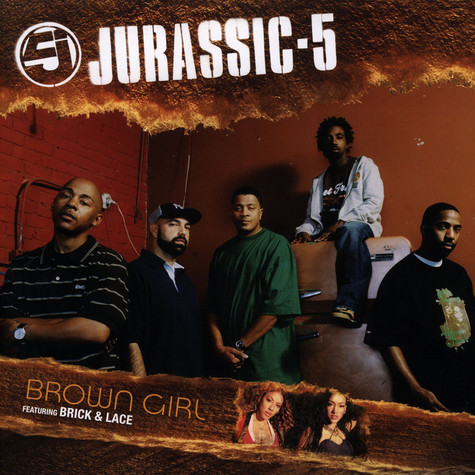 Jurassic 5 - Brown Girl feat. Brick & Lace