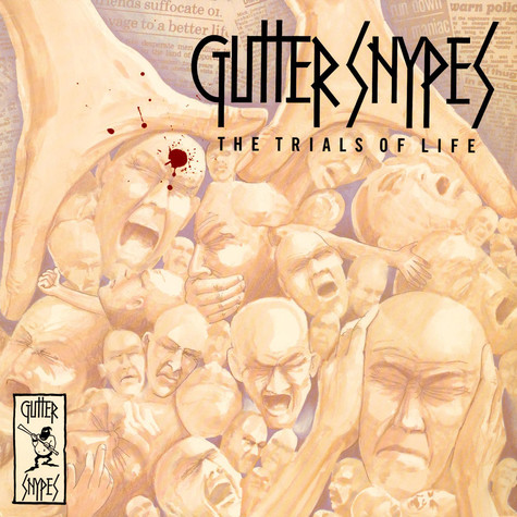 Gutter Snypes - The Trials Of Life